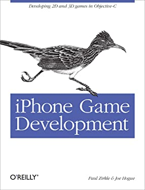 iPhone Game Development: Developing 2D & 3D games in Objective-C (Animal Guide)