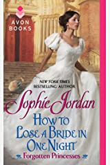 How to Lose a Bride in One Night: Forgotten Princesses Kindle Edition