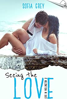 Seeing the Love (Love in Wellington Book 2)