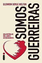 Somos guerreiras (Portuguese Edition)