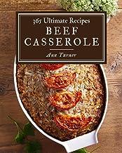 365 Ultimate Beef Casserole Recipes: The Best-ever of Beef Casserole Cookbook