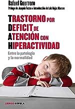 Trastorno por Déficit de Atención con Hiperactividad: Entre la patología y la normalidad (Spanish Edition)