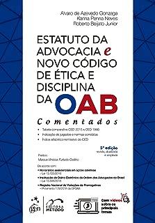 Estatuto da Advocacia e Novo Codigo de Etica e Disciplina da OAB - Comentados (Em Portugues do Brasil)