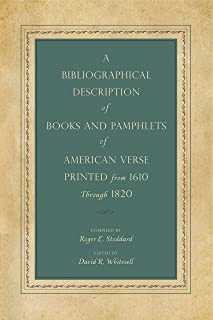 A Bibliographical Description of Books and Pamphlets of American Verse Printed from 1610 Through 1820 (Penn State Series in the History of the Book)