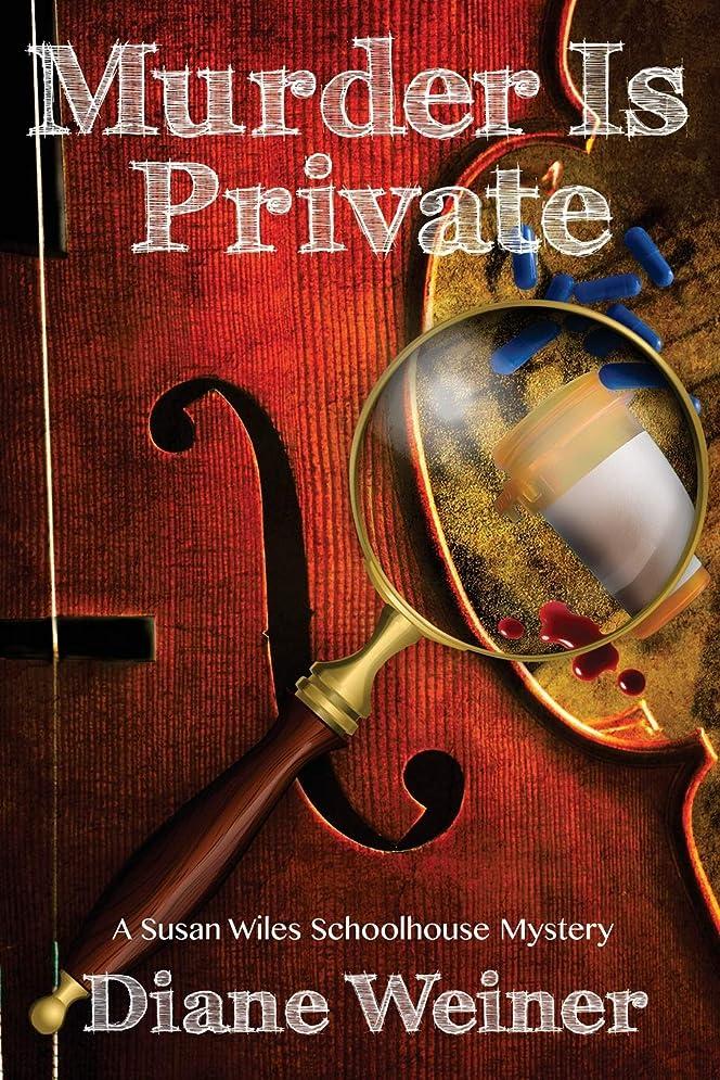 回転する遅い暴力的なMurder Is Private: A Susan Wiles Schoolhouse Mystery