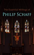 The Essential Writings of Philip Schaff