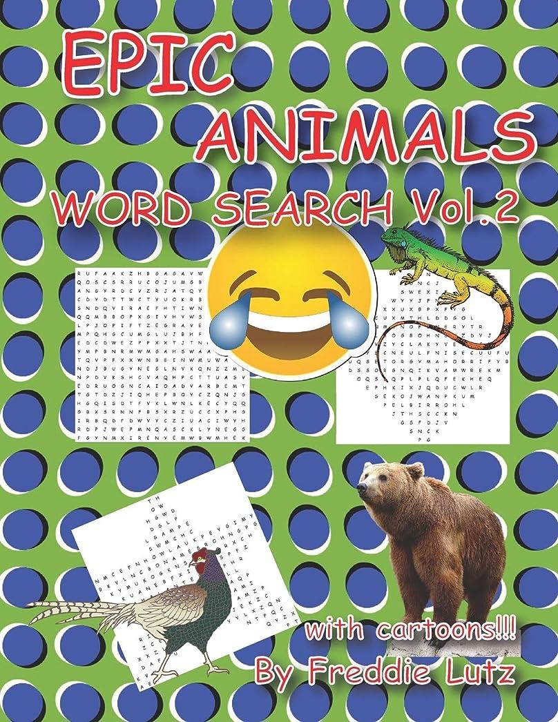 モザイク耐える悪いEPIC ANIMALS WORD SEARCH Vol.2: 40 Large Print Puzzles (animal books for kids) (Puzzles for fun)
