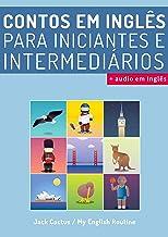 Aprenda Inglês com Contos Incríveis para Iniciantes e Intermediários: Melhore sua Habilidade de Leitura e Compreensão Auditiva em Inglês (English Edition)