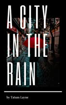 A City in the Rain (English Edition)