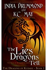 The Lies Dragons Tell (The Dragons of Kudare Book 1) Kindle Edition