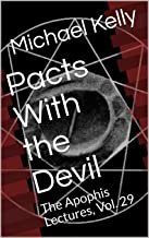 Pacts With the Devil: The Apophis Lectures, Vol. 29