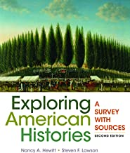 Exploring American Histories, Combined Volume: A Survey with Sources