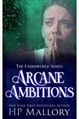 Arcane Ambitions: An Epic Fantasy Romance Series (The Underworld Series Book 20) Kindle Edition