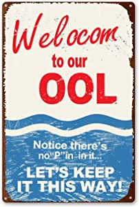 Sovava Pool Sign Welcome to Our OOL Sign Humorous Funny Let's Keep It This Way and Vintage Retro Decor Indoor or Outdoor 8X12Inch