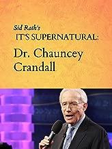 Sid Roth's It's Supernatural: Dr. Chauncey Crandall
