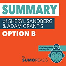 Summary of Sheryl Sandberg & Adam Grant's 'Option B': Key Takeaways & Analysis