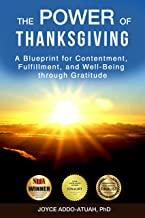 THE POWER OF THANKSGIVING: A Blueprint for Contentment, Fulfillment, and Well-Being through Gratitude