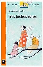 Tres bichos raros (El Barco de Vapor Naranja) (Spanish Edition)