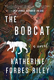 The Bobcat: A Novel