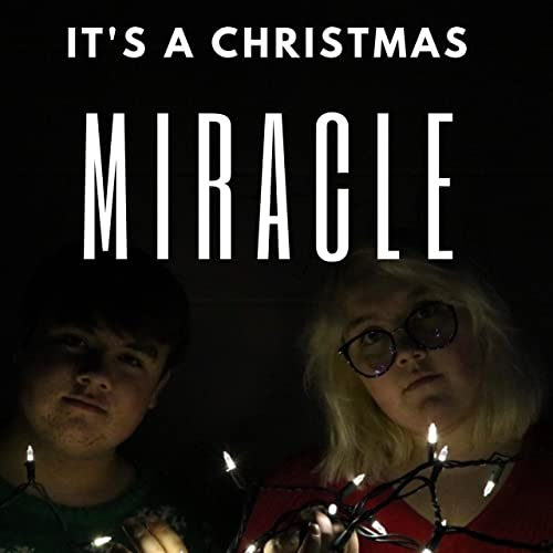 Its A Christmas Miracle.It S A Christmas Miracle By Abby Miracle And Spencer Miracle