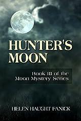 Hunter's Moon (Moon Mystery Series Book 3) Kindle Edition