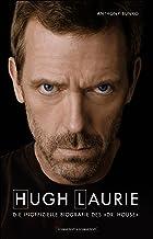 Hugh Laurie: Die inoffizielle Biografie des 'Dr. House' (German Edition)