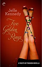 Five Golden Rings: Facets of Passion