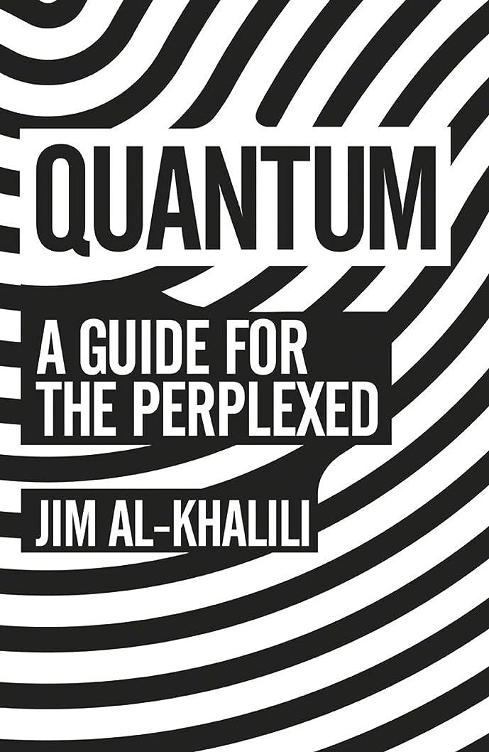 寝るディレクターバージンQuantum: A Guide For The Perplexed (English Edition)