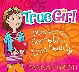 True Girl: Discover the Secrets of True Beauty