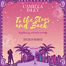 To the Stars and Back: A Smart Romantic Comedy: First Comes Love, Book 4