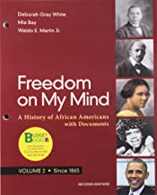 Loose-leaf Version for Freedom on My Mind, Volume 2: A History of African Americans, with Documents