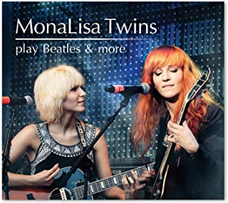Monalisa Twins Play Beatles & More