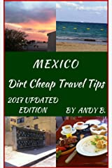 MEXICO Dirt Cheap Travel Tips (Enjoy YOUR Life Faster, Easier, Cheaper Book 3) Kindle Edition