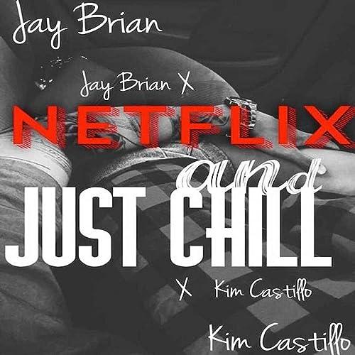 Netflix & Just Chill [Explicit] de Jay Brian en Amazon Music ...