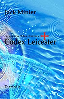 Codex Leicester (Non Nobis Domine t. 2) (French Edition)