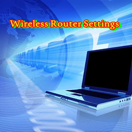 Wireless Router Settings