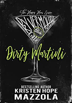 Dirty Martini: A Romantic Comedy Standalone (The Happy Hour Series Book 3)
