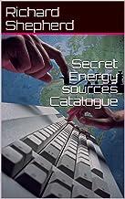 Secret Energy sources Catalogue (Clean Energy Series Book 8)