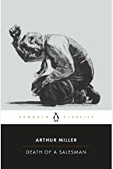 Death of a Salesman: Certain Private Conversations in Two Acts and a Requiem (Penguin Twentieth-Century Classics) Kindle Edition