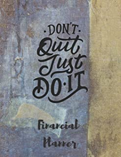 Don't Quit Just Do It Financial Planner: Budget Planner with debt tracker, savings, goals, monthly budget, weekly spending