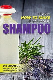 Learn How to Make Homemade Shampoo: DIY Shampoo Recipes for Healthier and Happier Hair