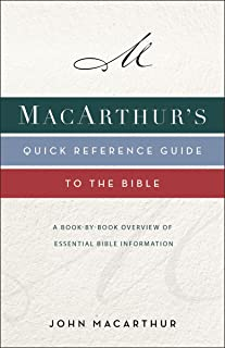 Macarthur's Quick Reference Guide to the Bible: A Book-By-Book Overview of Essential Bible Information