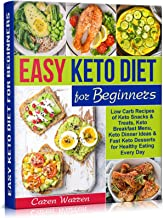 Easy Keto Diet for Beginners: Low-Carb Recipes of Keto Snacks and Treats, Keto Breakfast Menu, Keto Dinner Ideas and Fast Keto Desserts for Healthy Eating Every Day.(keto diet for beginners)