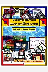 Automotive Sensor Testing (Diagnostic Strategies of Modern Automotive Systems Book 1) Kindle Edition