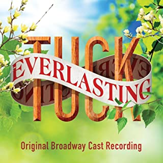 Tuck Everlasting (Original Broadway Cast Recording)