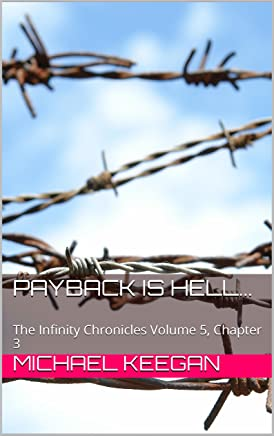 Payback is hell...: The Infinity Chronicles Volume 5, Chapter 3
