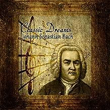 Classic Dreams: Johann Sebastian Bach