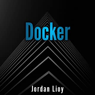 Docker: The Complete Guide to the Most Widely Used Virtualization Technology. Create Containers and Deploy Them to Production Safely and Securely (Docker & Kubernetes, Book 1)