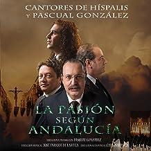 La Pasión Según Andalucía