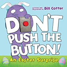 Don't Push the Button! An Easter Surprise: (Easter Board Book, Interactive Books For Toddlers, Childrens Easter Books Ages...